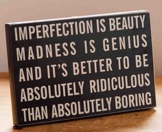 Love this, its a marylin monroe quote (i think!) and so true :-) and a bargain at only £10