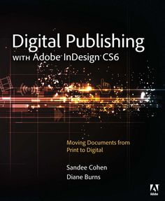 Digital Publishing with Adobe InDesign CS6 Cover of something