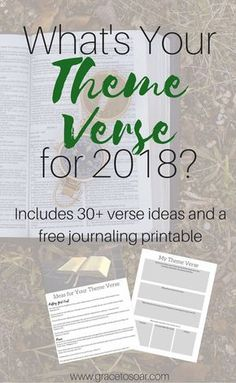 What's Your Theme Verse for 2018? Click through to read the steps in choosing your theme verse. Plus get your free printable that includes 30+ verse ideas and a journaling guide.