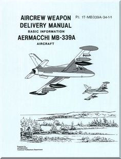 Aermacchi MB-339A Aircraft Weapon Delivery - Basic Information Manual - PI 1T-MB339A-34-1-1 - Aircraft Reports - Manuals Aircraft Helicopter Engines Propellers Blueprints Publications