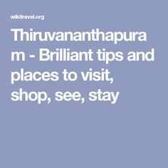 Thiruvananthapuram - Brilliant tips and places to visit, shop, see, stay