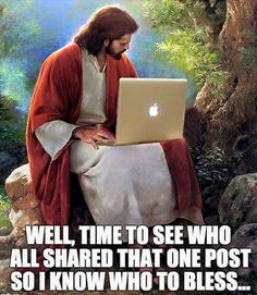Soapbox: It annoys me to no end when people insinuate that you don't love Jesus or you won't be blessed unless you share their post. It is just as ridiculous as this pin.