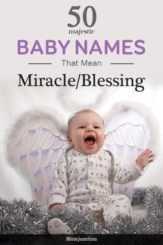 We at MomJunction has compiled 50 beautiful baby names meaning Miracle. These names convey an extra special meaning to your blessed miracle baby. Check out!