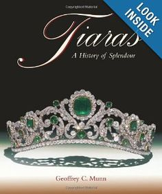 Tiaras - A History of Splendour: Geoffrey C. Munn: 9781851493753: Amazon.com: Books