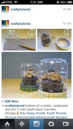 DIY-Bottom of a plastic bottle , a piece of cardboard on bottom and decorative tape .. The Perfect Cup Cake Container Too Cute!