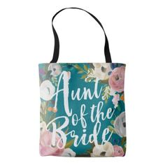 #bride - #Aunt of the Bride Brushed Floral Wedding Tote