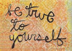 """Your only obligation in any lifetime is to be true to yourself."" - Richard Bach"