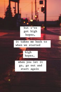 High hopes, it takes me back to when we started