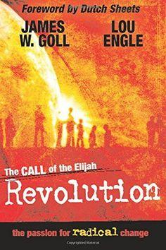 The Call of the Elijah Revolution, http://www.amazon.com/dp/0768425441/ref=cm_sw_r_pi_awdm_85xyxbWBGK8QA
