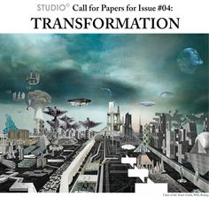 Call for Papers: Studio Issue #4 TRANSFORMATION