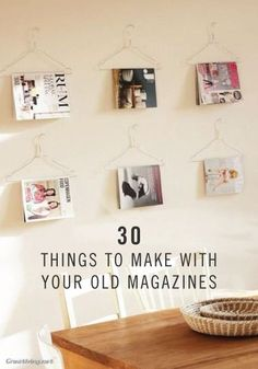 Try these 30 cool things to make with old magazines - Perfect for decorating your campus apartment or dorm room!