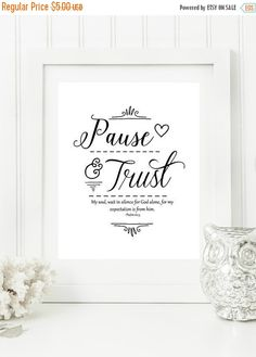 "ON SALE Instant 8x10 ""Psalm 62:5 - Pause and Trust"""