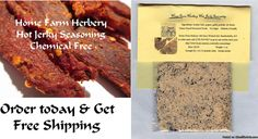 Home Farm Herbery's Hot Jerky Seasoning Enough for 4 pounds Jerky Recipe included  Order now & get free shipping.  http://www.localharvest.org/hot-jerky-seasoning-C23301