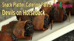 Snack Platter Catering Part 3 - Devils on Horseback - Brandy Soaked Prun...