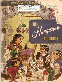 The Hungarian Cookbook, 1955 - Cottage Cheese Filling (Toros Toltelek), Rice Fruit Dessert (Rizs Gyumolccsel), Nut Filling (Dio Toltelek), Love Letters (Szerelmes Level). Retro Recipes, Old Recipes, Cookbook Recipes, Vintage Recipes, Ethnic Recipes, Cookbook Pdf, Hungarian Cuisine, Hungarian Recipes, Hungarian Food