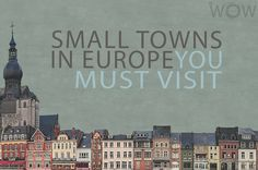 Besides the regular popular destinations there are plenty of awe-inspiring little all over Europe. We have selected very carefully a list of the 20 Small Towns In Europe You Must Visit.