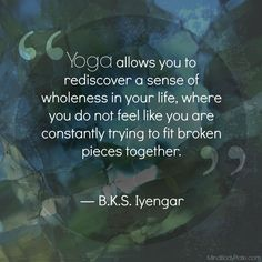 BKS Iyengar quote   yoga   healing   recovery   MindBodyPlate