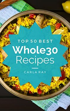 Whole30: Top 50 Best Whole30 Recipes - The Quick, Easy, &... https://www.amazon.com/dp/B01M2XCDT6/ref=cm_sw_r_pi_dp_x_wv8gybHEB47JT