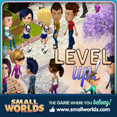 LEVEL UP with SMALL WORLDS!