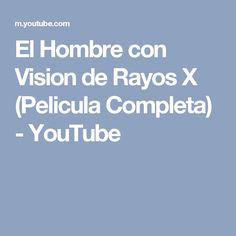 El Hombre con Vision de Rayos X (Pelicula Completa) - YouTube