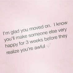 True Quotes, Funny Quotes, Funny Memes, Hilarious, Qoutes, Sassy Quotes, Pink Quotes, Bitch Quotes, Breakup Quotes