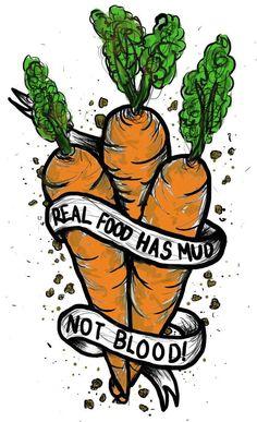 real food has mud not blood #vegan