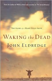 Waking the dead~I loved this book. It helped shape my view on God, wonderful resource for christians!