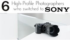 Sony is becoming a contender for the top spot in Pro Photography!