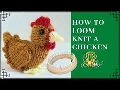 How to Loom Knit a Chicken - Selina Round Loom Knitting, Loom Knitting Projects, Loom Knitting Patterns, Yarn Projects, Knitting Ideas, Knitting Looms, Addi Knitting Machine, Circular Knitting Machine, Knitted Stuffed Animals