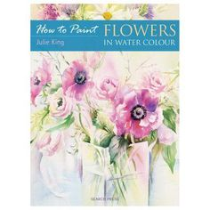 How to Paint Flowers in Water Colour - Ken Bromley Art Supplies Paint Flowers, Drawing Flowers, Water Flowers, Watercolour Painting, Watercolor Flowers, Painting & Drawing, Julie King, Oil Paint Set, Floral Artwork