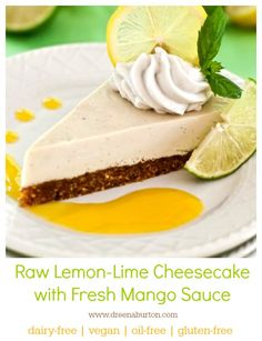 VEGAN CHEESECAKE! Raw Lemon-Lime Cheesecake with Fresh Mango Sauce #vegan #dessert #cheesecake #oilfree #glutenfree