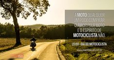 """""""A moto qualquer um pode comprar. O amor pela moto e o espírito de motociclista não""""."""