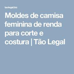 Moldes de camisa feminina de renda para corte e costura | Tão Legal