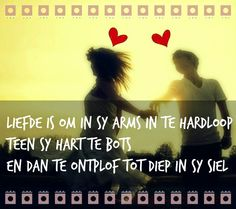 Afrikaanse Inspirerende Gedagtes & Wyshede: Liefde as tema All You Need Is, My Love, Afrikaanse Quotes, Good Morning Greetings, My Soulmate, Love Life, Love Quotes, Marriage, Language