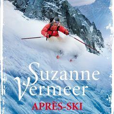 Après-ski | Suzanne Vermeer: Een jonge vrouw weet eindelijk wat ze wil in het leven: skilerares worden. Totdat ze merkt hoe gevaarlijk dit…