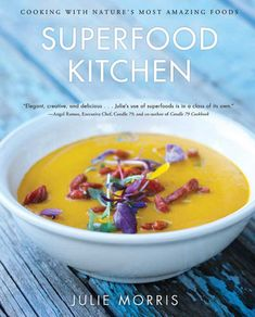 """""""Superfood Kitchen"""" by Julie Morris features plant-based, nutrient-dense recipes loaded with antioxidants, essential fatty acids, vitamins, minerals and more. Read an excerpt from this book on the top superfoods currently on the market, plus find four recipes."""