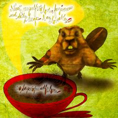 """#selflovechallenge Day 7: """"I treat myself to love, forgiveness and daily hugs. I am loveable."""" - J.R. Cook. What my #Coffee says to me Apr 7 – it's #nationalbeaverday and this Canadian icon wants you to repeat """"I am LOVEABLE""""! Give some love to you, buy one of my creations and I'll donate to mental health. Learn more here: http://www.catsinthebag.com/What%20my%20coffee%20says.html (What my Coffee says to me is a daily, illustrated series created by Jennifer R. Cook)"""