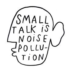 Small Talk Is Noise Pollution Art Print by Kot Bonkers - X-Small Pretty Words, Beautiful Words, Cool Words, Words Quotes, Sayings, Noise Pollution, Small Talk, Les Sentiments, In My Feelings