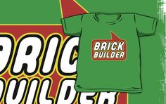 Brick Builder T-shirt by Bubble-Tees.com by Bubble-Tees