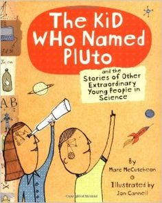 the kid who named pluto Robert Goddard Venetia Burney Azimov Philo Farnsworth Sarah Flannery Truman Henry Safford Emily Rosa Louis Braille