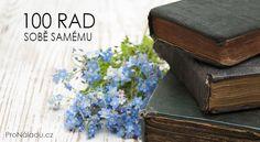 100 rad sobě samému | ProNáladu.cz Reiki, The 100, Decorative Boxes, Health, Inspiration, Karma, Hampers, Psychology, Salud