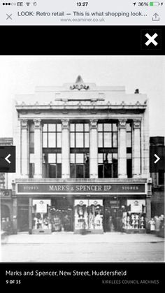 Marks and spencer - new street - Huddersfield - UK Huddersfield Yorkshire, Huddersfield Town, Rule Britannia, H Town, Classic Architecture, West Yorkshire, Cool Places To Visit, The Past, England