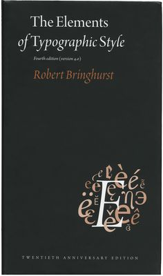 "The title on this edition's cover is set in Arno Display italic with roman used for the caps in ""Typographic Style"". The 'l' is an alternate. ""Robert Bringhurst"" is set in Poetica with an alt 'g'. Like previous editions, the book's interior is set in Minion and FF Scala Sans."