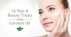 Coconut Oil Skincare Recipes: 14 DIY Recipes for Natural Beauty