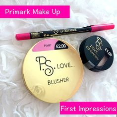 Mammaful Zo: Beauty, Fashion, Lifestyle: My Primark Make Up First Impressions And My Thoughts Now Love Makeup, Makeup Looks, Primark Makeup, Beauty Review, Blusher, Lip Liner, Lifestyle Blog, Ps, Hair Care