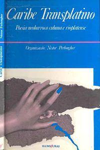 Caribe Transplatino. POesía neobarroca cubana e rioplatense. Néstor Perlonguer. 1991
