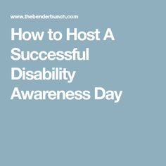 How to Host A Successful Disability Awareness Day
