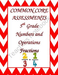2 Formative or Summative Assessments for each of the Common Core Fractions Standards for 5th grade, 5.NF.A.1-2 and 5.NF.B.3-7. Each assessment requires students to either solve or analyze each standard and have a place to show their work and explain their thinking.