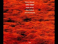 Gnu High: Not much can be added to what Kenny Wheeler said through his music. Perhaps the most emotive player ever. Only people such as Bill Evans and Chet Baker are in the same circle. And with this lineup, it goes up a notch.