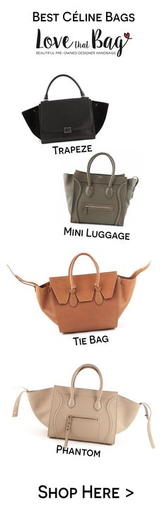 Shop the best Céline bags pre-loved at great prices at www.lovethatbag.ca
